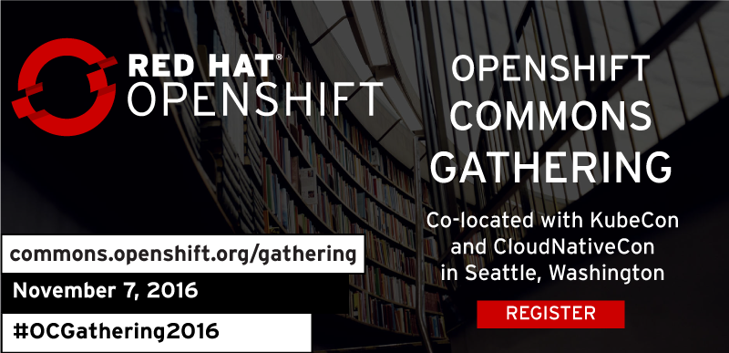 OpenShift Commons Gathering: Register Now