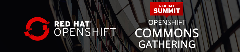 OpenShift Commons Gathering at Red Hat Summit