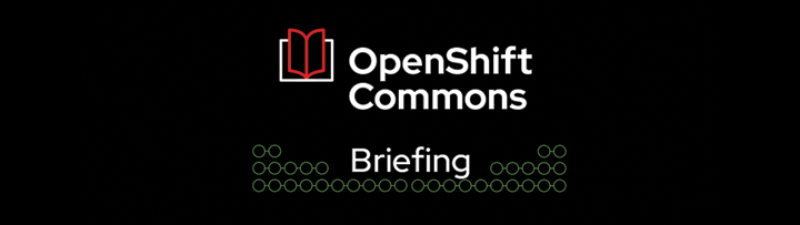 OpenShift-Commons-Briefing-Blog