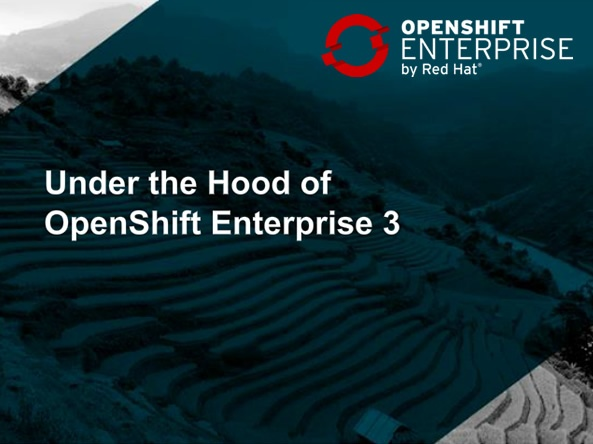 Under the hood of OpenShift Enterprise 3